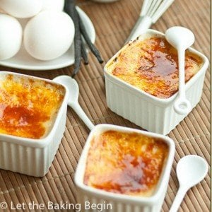 Creme Brule - Creamy, Smooth Custard with Sugar Crust on top- Let the Baking Begin
